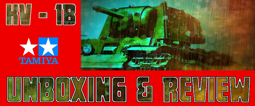 Tamiya 1/35th Russian KV-1B Unboxing and Review Video